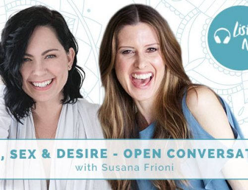 Love, Sex, Desire + Open Conversations