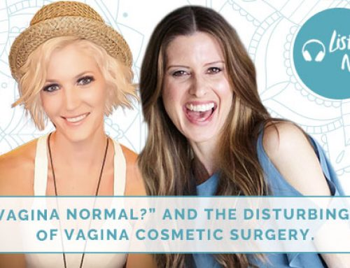 Is my Vagina normal? And the disturbing trend of vagina cosmetic surgery