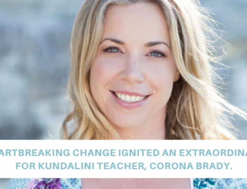 How heartbreaking change ignited an extraordinary life for Kundalini teacher, Corona Brady